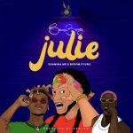 Berose 3sixty – Julie Ft. Quamina Mp, Bosom P-Yung
