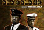 Black Diamond - Old Soldier Ft. Wande Coal, Kel P