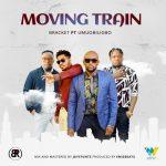 Bracket – Moving Train Ft. Umu Obiligbo [Audio / Video]