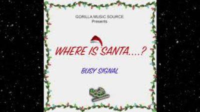 Busy Signal - Where Is Santa