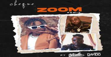 Cheque - Zoom (Remix) Ft. Wale, Davido