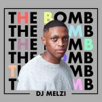 DJ Melzi – La Melza Ft. MKeyz, Mphow69