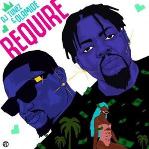 DJ Tunez - Require Ft. Olamide