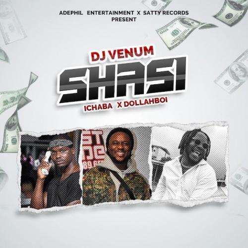 DJ Venum Ft. Ichaba & Dollahboi - Shasi