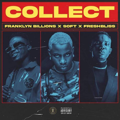 Franklyn Billions x FreshBliss x Soft - Collect
