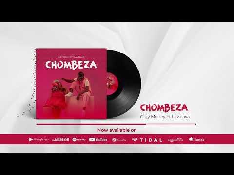 Gigy Money Ft. Lava Lava - Chombeza