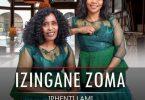 Izingane Zoma - Iphenti Lami
