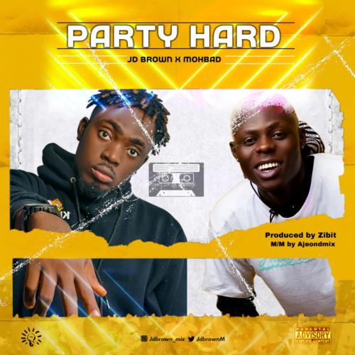 JD Brown Ft. Mohbad - Party Hard