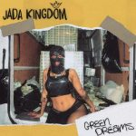 Jada Kingdom – Green Dreams