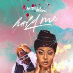 Jamilla – Hold Me Ft. Medikal