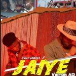 Kex Obax – Jaiye Ft. Victor AD