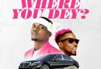 Kokopee - Where You Dey Ft. Erigga