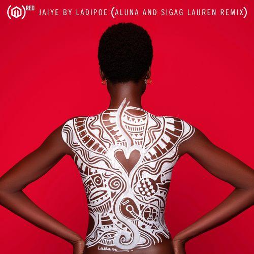 LadiPoe - Jaiye (Remix) Ft. Aluna, Sigag Lauren