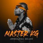 DOWNLOAD ALBUM: Master KG – Jerusalema Deluxe (Zip File)