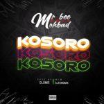 Mr Bee – Kosoro Ft. Mohbad (Prod. by Olumix)