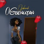 Oyinkanade – Ogbenutan (Prod. by Junkie)
