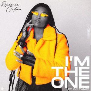 Queenie Catora - Im The One Ft. DJ Tunez