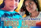 Riziki Alema ft Gloria Muliro – Nataka ku chat na Yesu