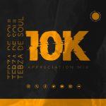 Tebza De SouL – 10K Appreciation Mix