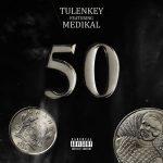Tulenkey – 50 Ft. Medikal (Audio / Video)