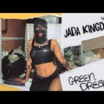 VIDEO: Jada Kingdom – Green Dreams