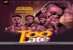 Westside Gang - Too Late Ft. Pappy Kojo
