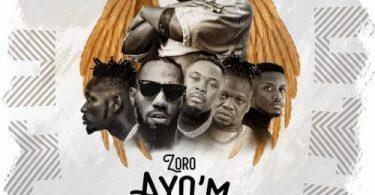 Zoro - AyoM Ft. Phyno, Mr Eazi, Chike, Umu Obiligbo