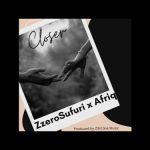 Zzero Sufuri x Afriq – Closer