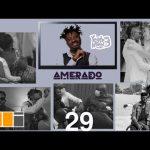 Amerado – Yeete Nsem Ft. Patapaa, Fameye, Ogidi Brown, Sarkodie, Kwaw Kese (Episode 29)