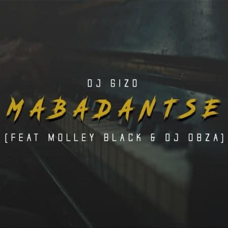 DJ Gizo - MabaDantse Ft. Molley Black, DJ Obza