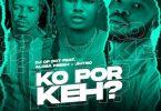 DJ OP Dot Ft. Aloba Fresh & Jhybo - Ko Por Keh
