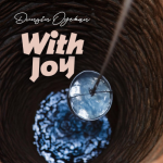 Dunsin Oyekan – With Joy