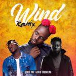 Edoh YAT – Wind (Remix) Ft. Guru, Medikal