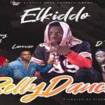 Elkiddo – Belly Dancer Ft. Larruso, RudeBwoy Ranking, D'Sherif