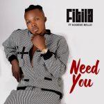 Fitila – Need You Ft. Korede Bello [Audio + Video]