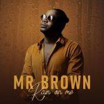[Full Album] Mr Brown – Rain On Me