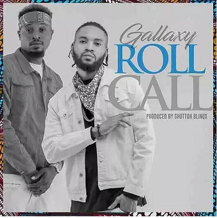 Gallaxy - Roll Call (Prod. By Shottoh Blinqx)