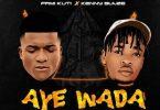 Gentle Dee Ft. Femi Kuti & Kennyblaze - Aye Wada