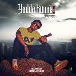 Hamisu Breaker – Yadda Kunne Yaji [Mp3 Download]