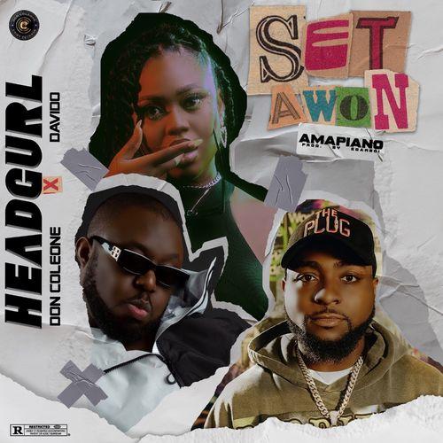 Headgurl - Set Awon (Amapiano Remix) Ft. Davido, Don Coleone