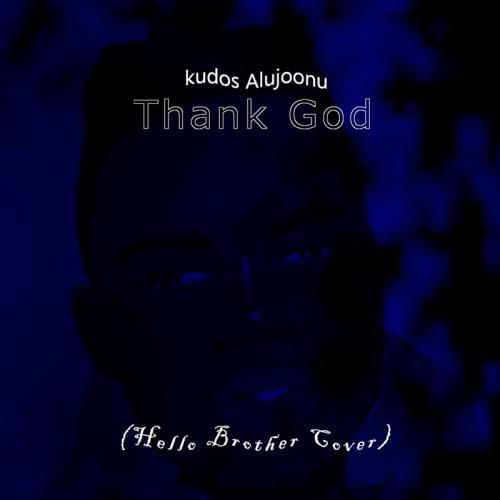 Kudos Alujoonu - Thank God (Hello Brother Cover) My Brother mp3 download