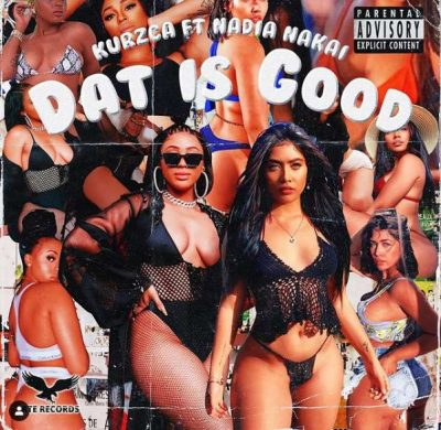 Kurzca - Dat Is Good Ft. Nadia Nakai