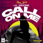 Lil Moore – Call On Me (Prod. by Killertunes)
