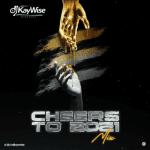 [Mixtape] DJ Kaywise – Cheers To 2021 Mix