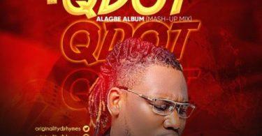 [Mixtape] DJ Rhymes - Best Of Qdot Alagbe Album Mash-Up Mix