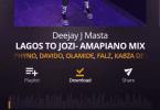 [Mixtape] Deejay J Masta - Lagos To Jozi (Amapiano Mix)