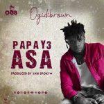 Ogidi Brown – Papa y3 Asa