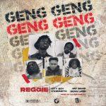 Reggie – Geng Geng Ft. Jay Bahd, City Boy, OKenneth & Sean Lifer