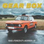 Rouge – Gear Box Ft. YoungstaCPT, Jackparow, Jay