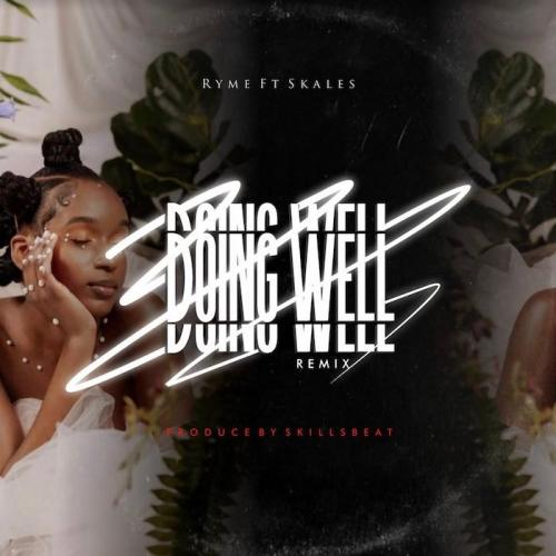 Ryme Ft. Skales - Doing Well (Remix)